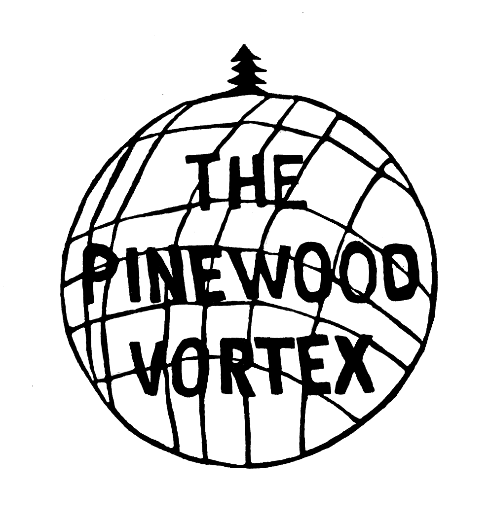 The Pinewood Vortex